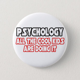 Psychology...Cool Kids Pinback Button