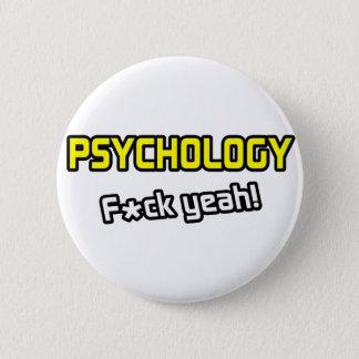 Psychology ... F-ck Yeah! Pinback Button
