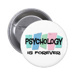 Psychology Is Forever Pinback Button