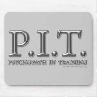Psychopath In Training Mouse Pad