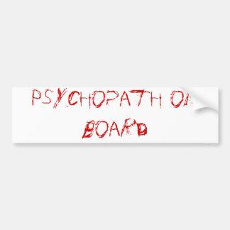 psychopath on board car bumper sticker