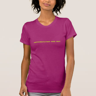 Psychopaths are hot (strong yellow on raspberry) t-shirts