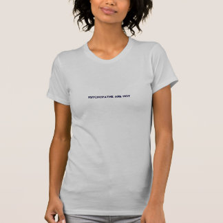 Psychopaths are hot (very dark blue on new silver) t-shirt