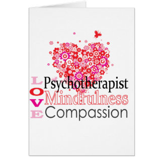 Psychotherapists are Compassionate Greeting Card