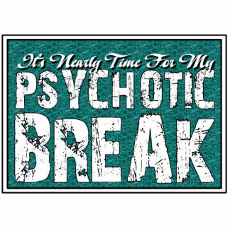 Psychotic and Mental Health Humor Cutout