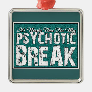 Psychotic and Mental Health Humor Christmas Ornaments