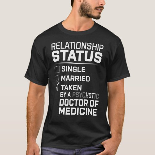 PsYCHOTIC Doctor Of Medicine T_Shirt