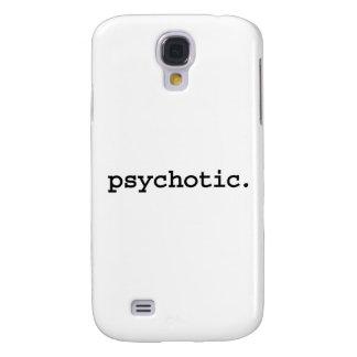 psychotic. galaxy s4 case