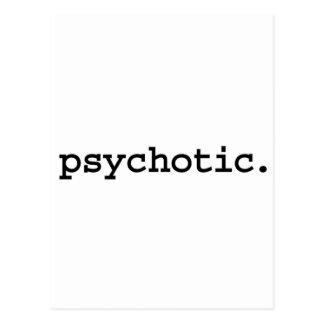 psychotic. postcard