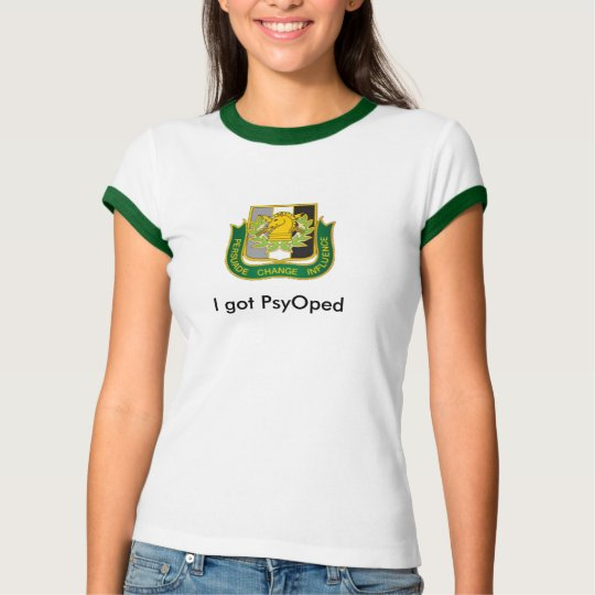 psyops, I got PsyOped T-Shirt
