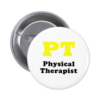 PT Physical Therapist Pinback Button