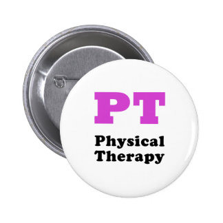 PT Physical Therapy Pinback Button