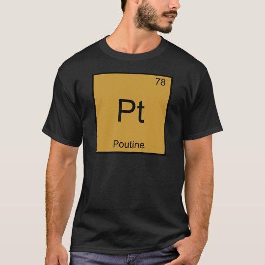Pt - Poutine Funny Chemistry Element Symbol Tee