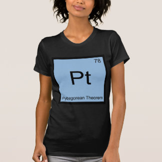 Pt - Pythagorean Theorem Chemistry Element Symbol T Shirt
