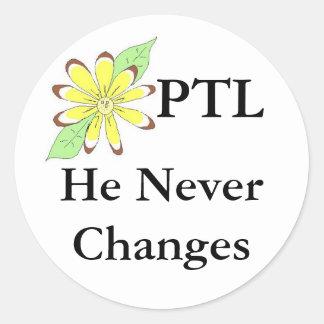 PTL He NeverChanges Classic Round Sticker
