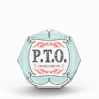 PTO PRETEND TIME OFF ACRYLIC AWARD