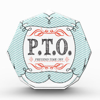 PTO PRETEND TIME OFF AWARDS