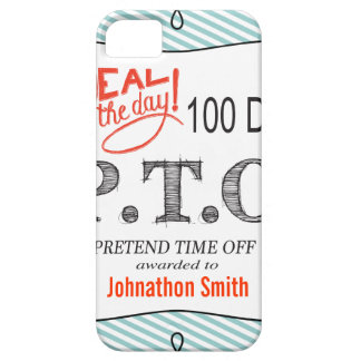 PTO PRETEND TIME OFF iPhone 5 COVERS