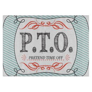 PTO PRETEND TIME OFF CUTTING BOARD