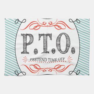 PTO PRETEND TIME OFF KITCHEN TOWELS
