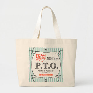 PTO PRETEND TIME OFF LARGE TOTE BAG