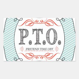 PTO PRETEND TIME OFF RECTANGULAR STICKER