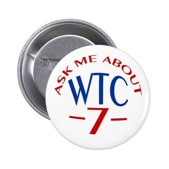 """PTP's """"Ask Me About WTC7"""" Button - Style B"""