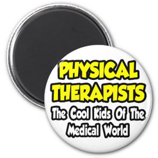 PTs...Cool Kids of Medical World 2 Inch Round Magnet