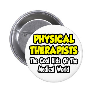 PTs...Cool Kids of Medical World Button