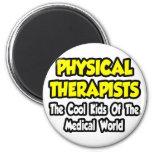 PTs...Cool Kids of Medical World Fridge Magnets
