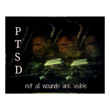 PTSD Awareness - Not all wounds are visible poster