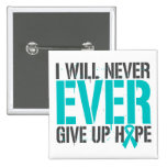 PTSD I Will Never Ever Give Up Hope Buttons