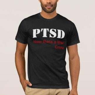 PTSD Now Thats a War Crime T-Shirt