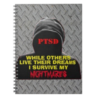 PTSD:WHILE OTHERS LIVE THEIR DREAMS NOTEBOOK