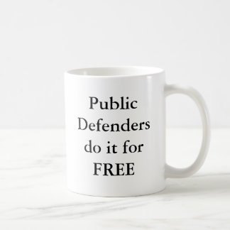 Public Defendersdo it for FREE Classic White Coffee Mug