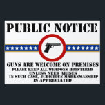 "Public Notice - Guns Welcome Yard Sign<br><div class=""desc"">For your business,  home,  office,  cottage or wherever you want to make sure it&#39;s well posted - GUNS WELCOME. Our default display is set for the largest sign,  but you can easily choose from any of the three sizes.</div>"