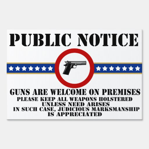 Public Notice - Guns Welcome Yard Signs