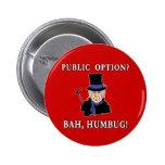 Public Option? Bah, Humbug!  Scrooge T shirt Buttons