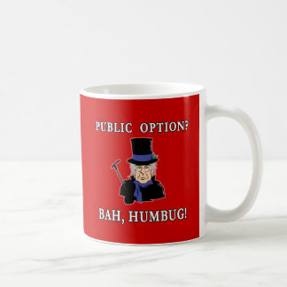 Public Option? Bah, Humbug!  Scrooge T shirt Coffee Mug