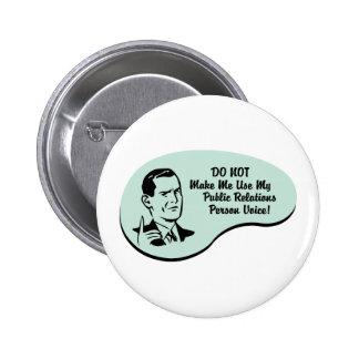 Public Relations Person Voice Pinback Button
