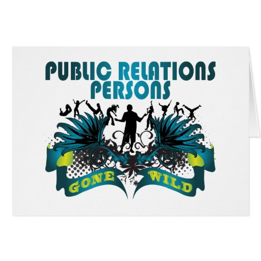 Public Relations Persons Gone Wild Greeting Card