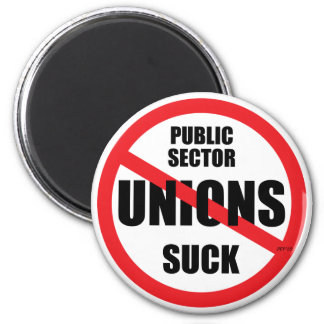Public Sector Unions Suck 2 Inch Round Magnet