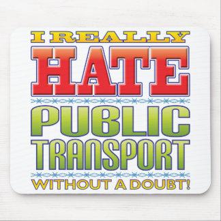 Public Transport Hate Mousepads