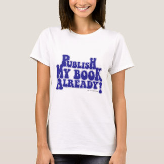 Publish My Book Blue Style T-Shirt