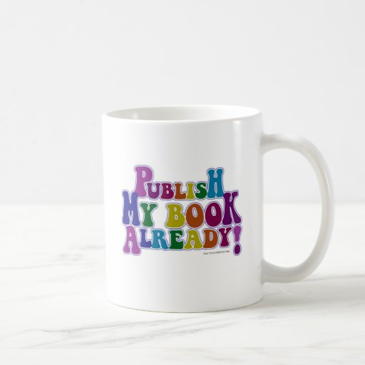 Publish My Book Multicolor Style Coffee Mug