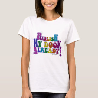 Publish My Book Multicolor Style T-Shirt