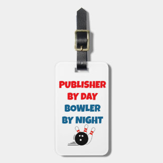 Publisher by Day Bowler by Night Bag Tags
