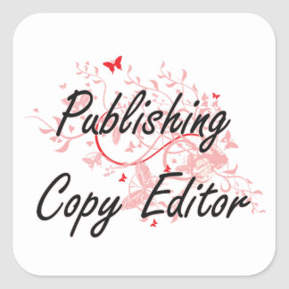 Publishing Copy Editor Artistic Job Design with Bu Square Sticker