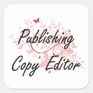 Publishing Copy Editor Artistic Job Design with Bu Square Sticker