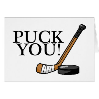 Puck You Hockey Stick and Puck Card